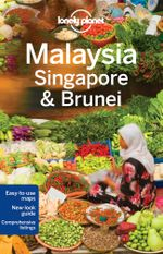 Lonely Planet : Malaysia, Singapore & Brunei