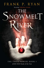 The Snowmelt River: The Three Powers 1