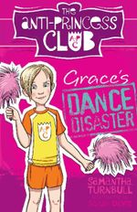 Grace's Dance Disaster: The Anti-Princess Club 3