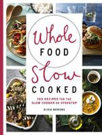 Whole Food Slow Cooked
