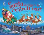 Santa is Coming to the Central Coast