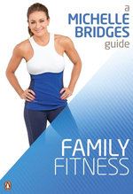 Michelle Bridges Guide to Family Fitness