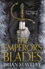 The Emperor's Blades: Chronicle of the Unhewn Throne 1