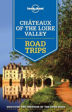 Lonely Planet - Châteaux of the Loire Valley