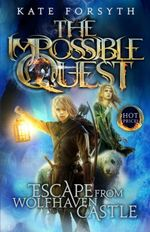 Impossible Quest: #1 Escape from Wolfhaven Castle