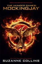 Hunger Games: Mockingjay Movie Tie-in Edition