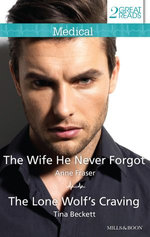 The Wife He Never Forgot/The Lone Wolf's Craving