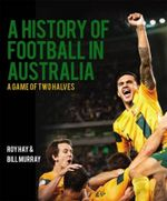 A History of Football in Australia