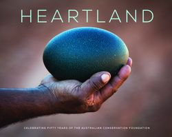 Heartland - Celebrating 50 Years of The Australian Conservat  ion Foundation
