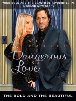 Dangerous Love: The Bold and the Beautiful Book 4