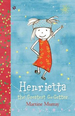 Henrietta, the Greatest Go-Getter
