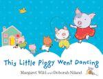 This Little Piggy Went Dancing