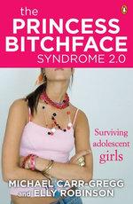 The Princess Bitchface Syndrome 2.0