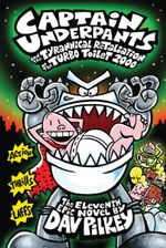 Captain Underpants and the Tyrannical Retaliation of the Turbo Toilet (#11)