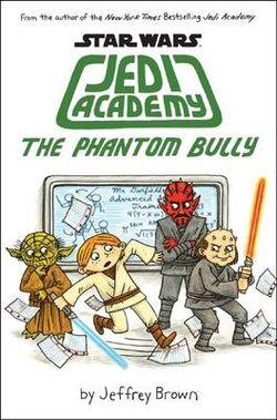 The Phantom Bully (Star Wars: Jedi Academy, Book 3)