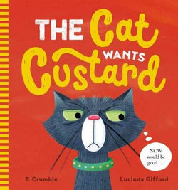 Cat Wants Custard