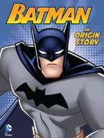 DC Comics: Batman Origin Story