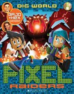 Pixel Raiders: #1 Dig World