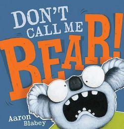 Don't Call Me Bear