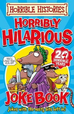 Horrible Histories: Horribly Hilarious Joke Book