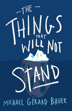 The Things That Will Not Stand