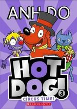 Hotdog : Circus Time!