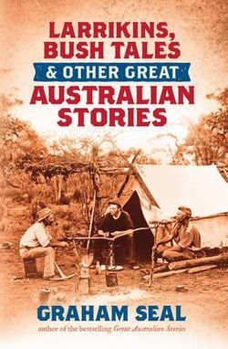 Larrikins, Bush Tales and Other Great Australian Stories cover image