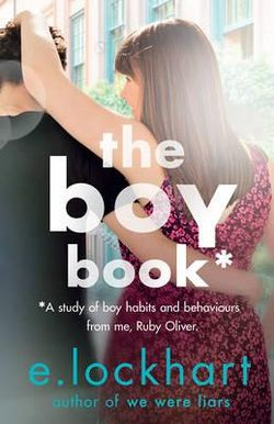 The Boy Book : A study of boy habits and behaviours from me, Ruby Oliver