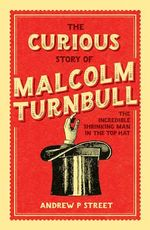 The Curious Story of Malcolm Turnbull
