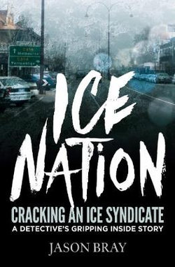 Ice Nation : Cracking An Ice Syndicate