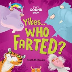 Yikes, Who Farted?
