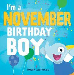 I'm a November Birthday Boy : Birthday Books