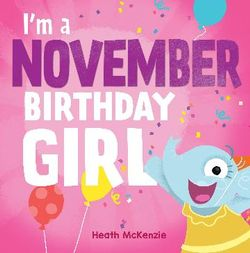 I'm a November Birthday Girl : Birthday Books
