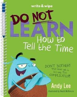 Do Not Learn How to Tell the Time : Write & Wipe Book