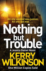 Nothing But Trouble: A DI Jessica Daniel Novel 11