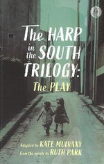 The Harp in the South: the play