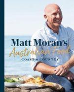 Matt Moran's Australian Food