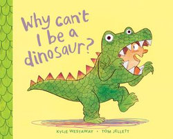Why Can't I Be a Dinosaur?