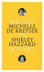 On Shirley Hazzard: Writers on Writers