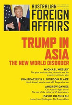 Trump in Asia: The New World Disorder: Australian Foreign Affairs Issue2: AFA2