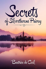Secrets of Silverthorne Priory