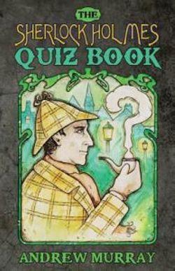 The Sherlock Holmes Quiz Book