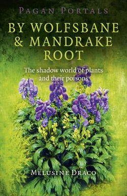 Pagan Portals - by Wolfsbane and Mandrake Root