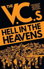 The V.C.'s Hell in the Heavens