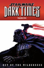 Star Wars - Dark Times: Out of the Wilderness v. 5