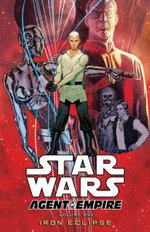 Star Wars: Iron Eclipse. Writer, John Ostrander Iron Eclipse v. 1