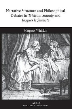 Narrative Structure and Philosophical Debates in Tristram Shandy and Jacques le fataliste