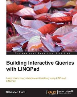 Building Interactive Queries with LINQPad