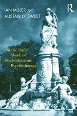 On the Daily Work of Psychodynamic Psychotherapy