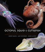 Octopus, Squid and Cuttlefish